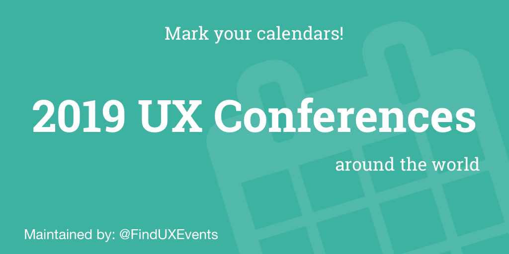 60+ upcoming UX Conferences in 2019 (UPDATED) | Find UX Events