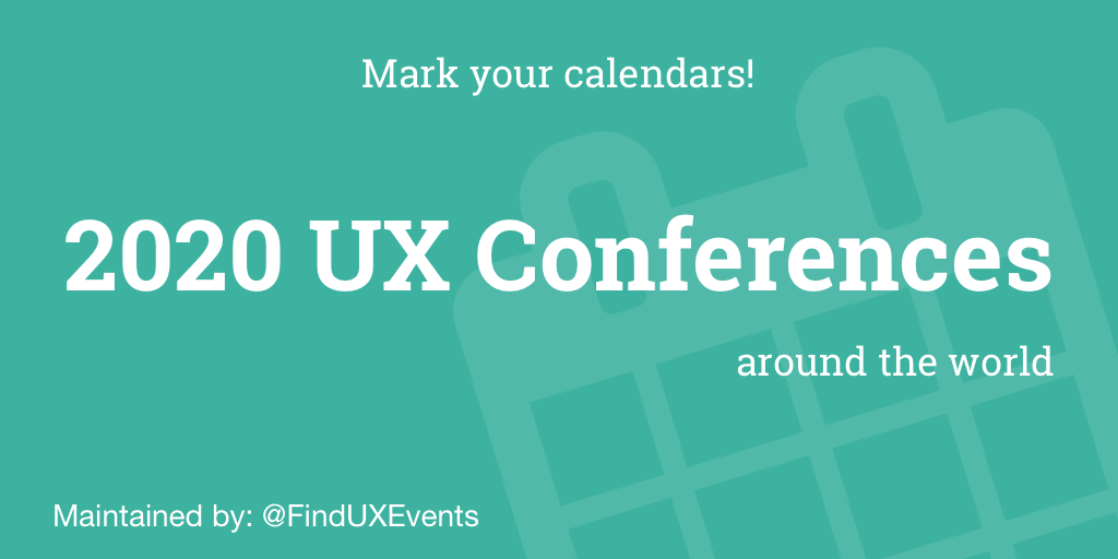 Upcoming Ux Conferences In 2020 Updated Find Ux Events